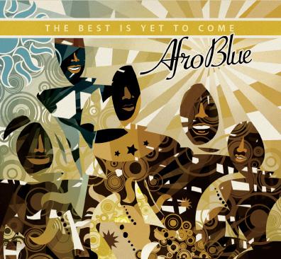 AfroBlue-BestIsYetToCome-2012
